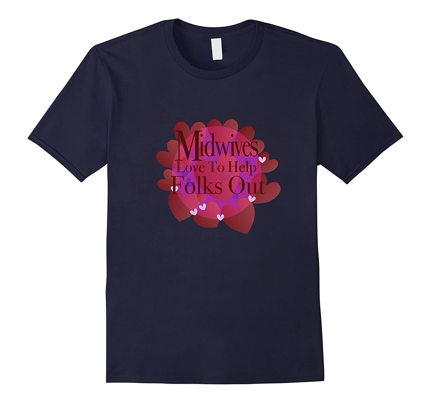 Midwives Love To Help Folks Out Heart T Shirt-TD