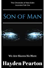 Son of Man (The Chronicles of New Eden) Kindle Edition