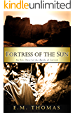 Fortress of the Sun: An Epic Novel of the Battle of Corinth