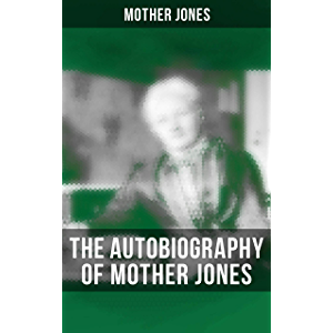 The Autobiography of Mother Jones