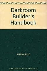 Darkroom Builder's Handbook Paperback