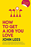 HOW TO GET A JOB YOU LOVE 2017-2018 EDITION
