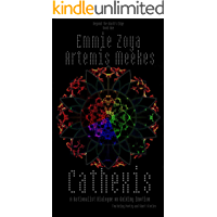 Cathexis: A Rationalist Dialogue on Guiding Emotion (Beyond the Mask's Edge Book 1)