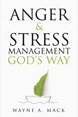 Anger and Stress Management God's Way Kindle Edition