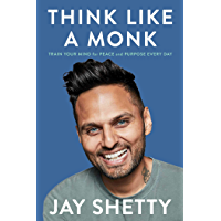 Think Like a Monk: Train Your Mind for Peace and Purpose Every Day (English Edition)