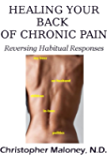 Healing Your Back Of Chronic Pain: Reversing Habitual Responses