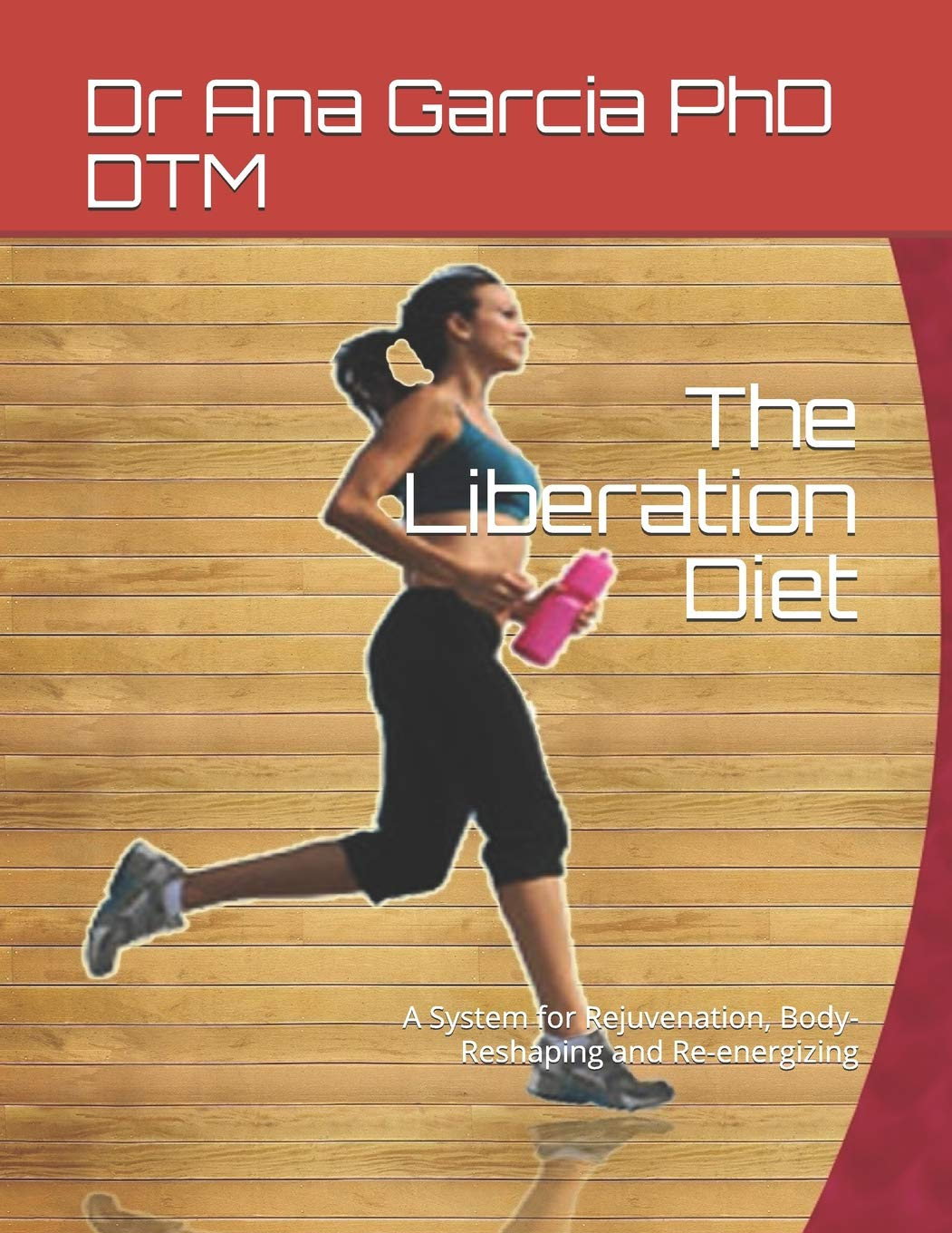 The Liberation Diet: A System for Rejuvenation, Body ...
