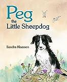 Peg the Little Sheepdog (Picture Kelpies)