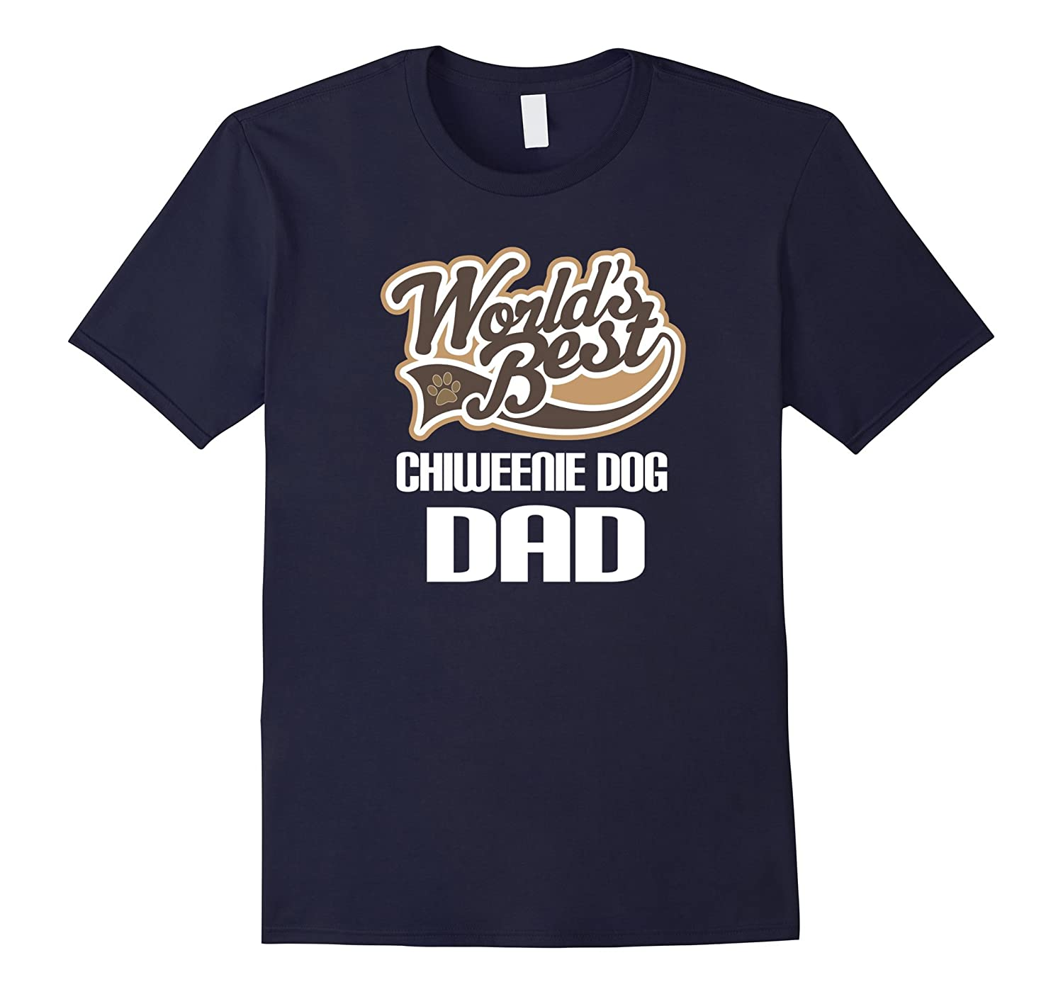 Chiweenie Dog Dad T-shirt Worlds Best Pet Owner Tee-TH