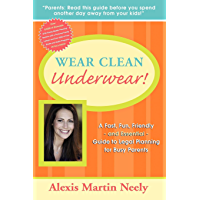 Wear Clean Underwear!: A Fast, Fun, Friendly and Essential Guide to Legal Planning for Busy Parents (English Edition)