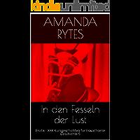 In den Fesseln der Lust: Erotik - XXX Kurzgeschichten für Erwachsene - Geschichte 5  (German Edition)