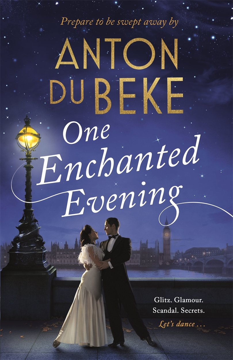 One Enchanted Evening: The Debut Novel by Anton Du Beke