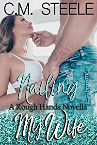 Nailing My Wife (A Rough Hands Novella Book 2)