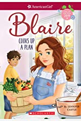 Blaire Cooks Up a Plan (American Girl: Girl of the Year 2019, Book 2) (2) Paperback