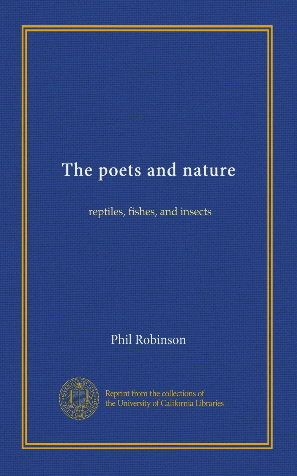The poets and nature: reptiles, fishes, and insects pdf epub