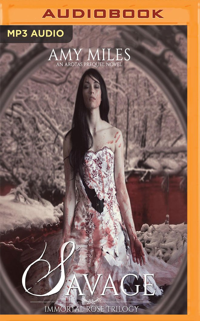 Read Online Savage (Immortal Rose Trilogy) pdf epub