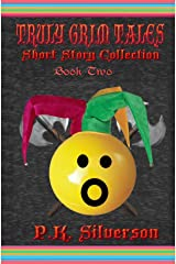 TRULY GRIM TALES - BOOK 2 Kindle Edition
