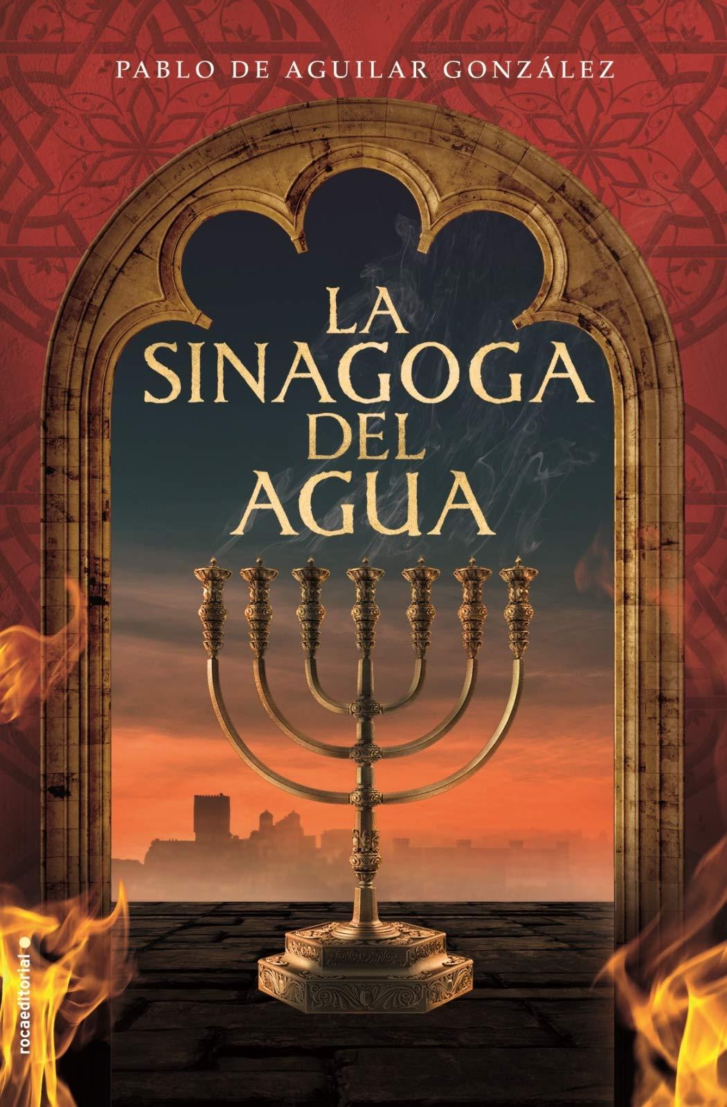 La Sinagoga Del Agua Histórica Spanish Edition De Aguilar González Pablo 9788417305994 Books