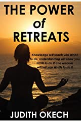 The Power of Retreats Kindle Edition