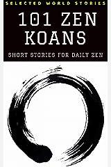 101 Zen Koans: Short Stories for Daily Zen (Illustrated) Kindle Edition