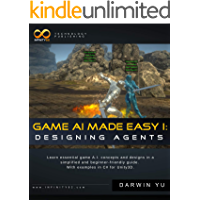 Game A.I. Made Easy: Designing Agents: With Unity3D Examples