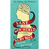 Sane New World Taming The Mind Amazon Co Uk Ruby Wax