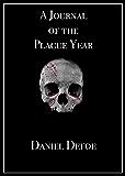 A Journal of the Plague Year (Original by Daniel Defoe)(Annotated)