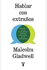 Hablar con extraños: Por qué es crucial (y tan difícil) leer las intenciones de los desconocidos (Spanish Edition) Kindle Edition