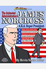 The Animated Administration of James Norcross a.k.a. Super President Paperback