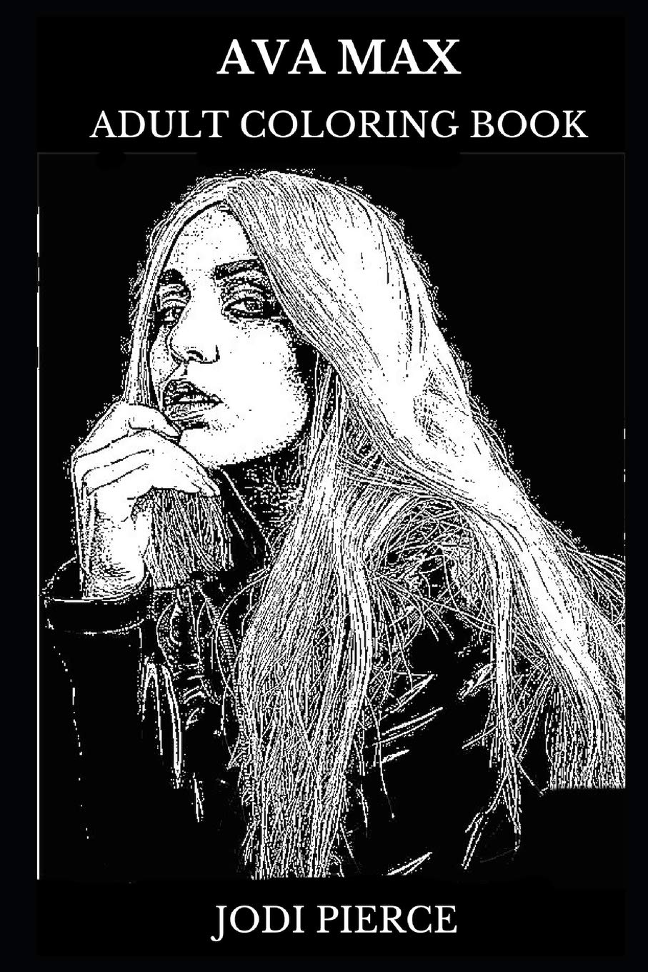 Ava Max Adult Coloring Book: Millennial Prodigy and Pop Icon, Talented  Musician and Acclaimed Songwriter Inspired Adult Coloring Book (Ava Max  Books) ...