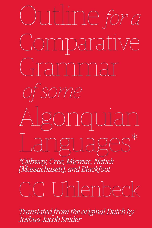 Outline for a Comparative Grammar of some Algonquian Languages ...