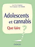 Adolescents et cannabis : Que faire ? (Hors Collection)