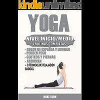YOGA NIVEL INICIO/MEDIO PARA PRINCIPIANTES: + 4 RUTINAS COMPLETAS + 3 TECNICAS BASICAS DE MEDITACION Y MAS