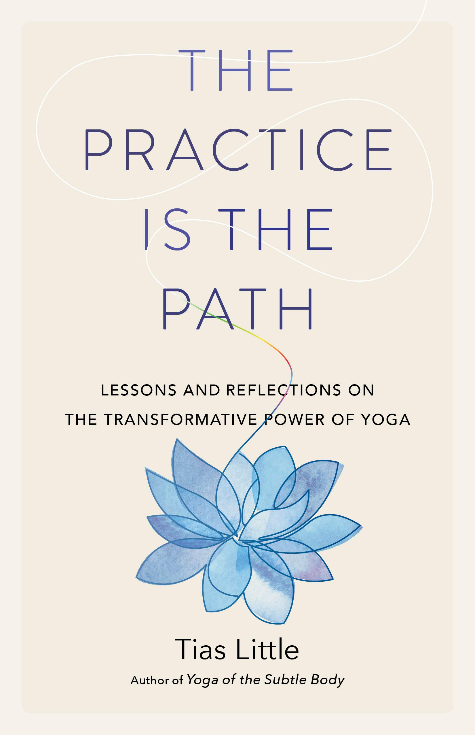 The Practice Is the Path: Lessons and Reflections on the ...