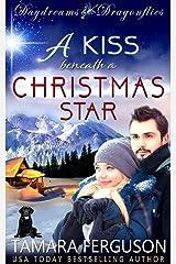 A KISS BENEATH A CHRISTMAS STAR (Daydreams & Dragonflies Rock 'N Sweet Romance 2) Kindle Edition