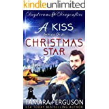 A KISS BENEATH A CHRISTMAS STAR (Daydreams & Dragonflies Rock 'N Sweet Romance 2)