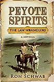 Peyote Spirits: A Novella