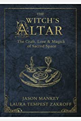The Witch's Altar: The Craft, Lore & Magick of Sacred Space (The Witch's Tools Series Book 7) Kindle Edition