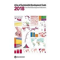 Atlas of Sustainable Development Goals 2018: from World Development Indicators (World Bank Atlas)