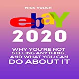 eBay 2020: Why You're Not Selling Anything, and