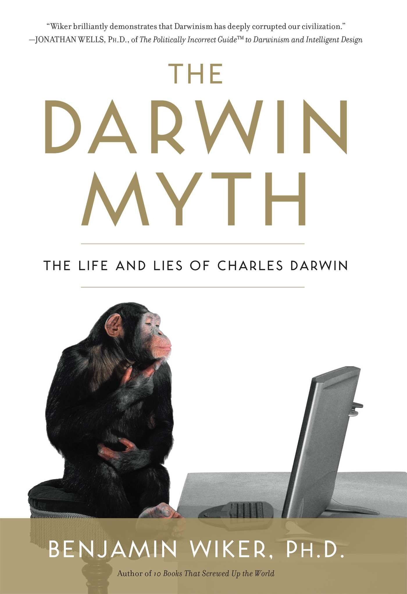 Read Online The Darwin Myth: The Life and Lies of Charles Darwin PDF
