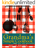 Grandma's Simple Cookbook:OMG EZ 120 Recipes