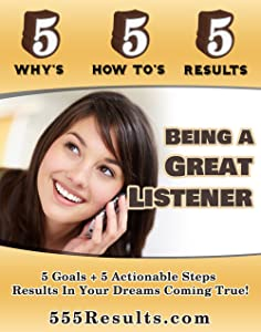 Being a Great Listener (555 Results Series Book 15)