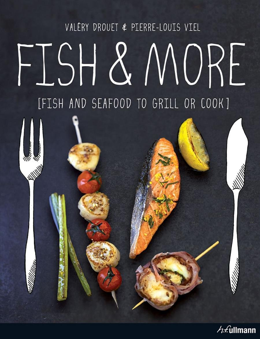 Read Online Fish & More: Fish and Seafood to Grill or Cook pdf epub