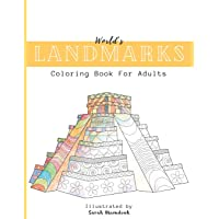 World's Landmarks Coloring Book For Adults: Travel through Architecture Touristic historical buildings and monuments…