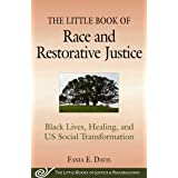 The Little Book of Race and Restorative Justice: Black Lives, Healing, and US Social Transformation (Justice and Peacebuildin