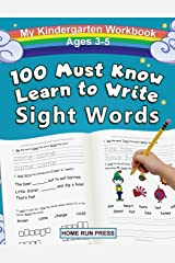 My 100 Must Know Learn to Write Sight Words Kindergarten Workbook Ages 3-5: Top 100 High-Frequency Words for Preschoolers and Kindergarteners Paperback