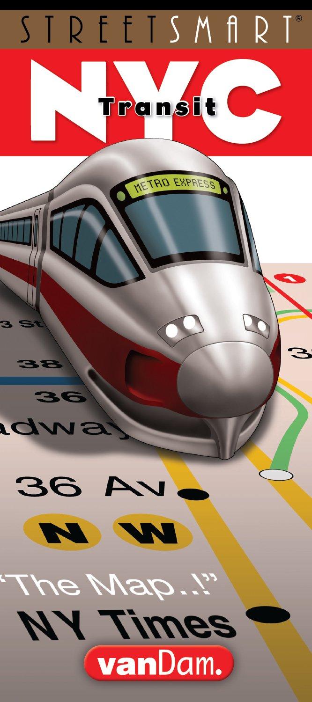 StreetSmart NYC Transit Map – Folded Map, May 31, 2018 Stephan Van Dam Illustrator Editor VanDam