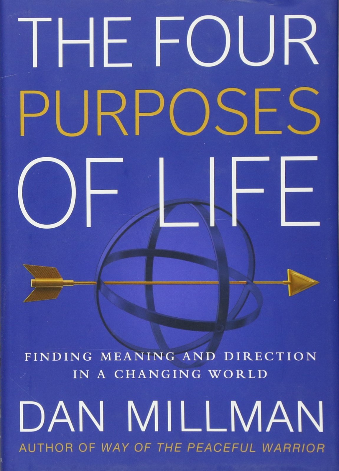 The Four Purposes Of Life Finding Meaning And Direction In A