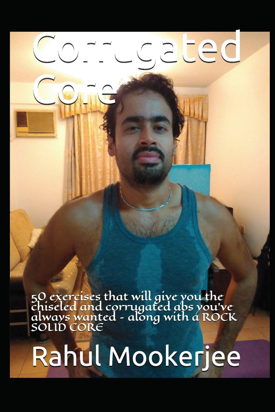 Download Corrugated Core: 50 exercises that will give you the chiseled and corrugated abs you've always wanted – along with a ROCK SOLID CORE pdf